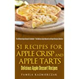 51 Recipes For Apple Crisp and Apple Tarts – Delicious Apple Dessert Recipes (The Ultimate Apple Desserts Cookbook – The Delicious Apple Desserts and Apple Recipes Collection 7) (English Edition)