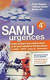 Samu urgences : Guide pratique des médicaments et leurs indications thérapeutiques...