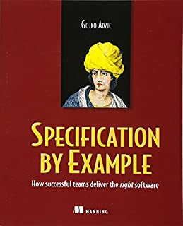 Specification by Example: How Successful Teams Deliver the Right Software (1617290084) | Amazon price tracker / tracking, Amazon price history charts, Amazon price watches, Amazon price drop alerts