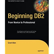 Beginning DB2: From Novice to Professional (Expert's Voice in DB2) by Grant Allen (2012-06-05)