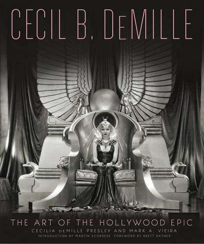 Cecil B. DeMille: The Art of the Hollywood Epic por Mark Vieira