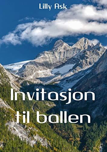 Invitasjon til ballen (Norwegian Edition) por Lilly Ask