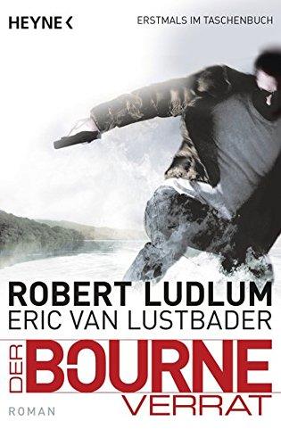 Der Bourne Verrat: Bourne 10 - Roman (JASON BOURNE, Band 10)
