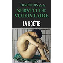 Discours de la Servitude Volontaire + Mémoire inédit touchant l'Edit de Janvier 1562 + Lettre de Montaigne ... (annotés): Le Contr'un