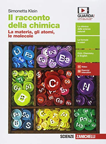 Il racconto della chimica. La materia, gli atomi, le molecole. Per le Scuole superiori. Con Contenuto digitale (fornito elettronicamente) di Simonetta Klein