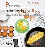 Primero batir los huevos...: Cocina creativa para jovenes principiantes (MICRO-MACRO REFERENCIAS)