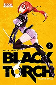 Black Torch, tome 2 par Tsuyoshi Takati