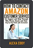 #5: How to Contact Amazon Customer Service: Get Support and Help Through Web, Phone, Email, and Chat: Step by Step Guide with Screenshot (How To Step-by-Step Guide Book 1)