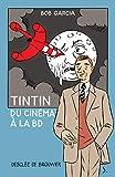 Tintin, du cinéma à la BD...