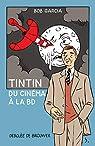 Tintin, du cinéma à la BD par Garcia