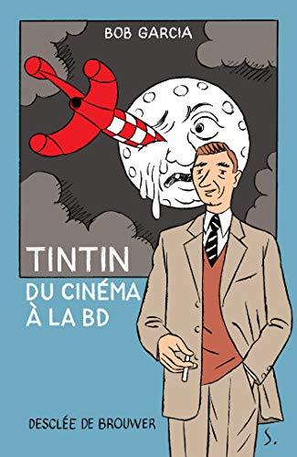Tintin, du cinéma à la BD par Bob Garcia