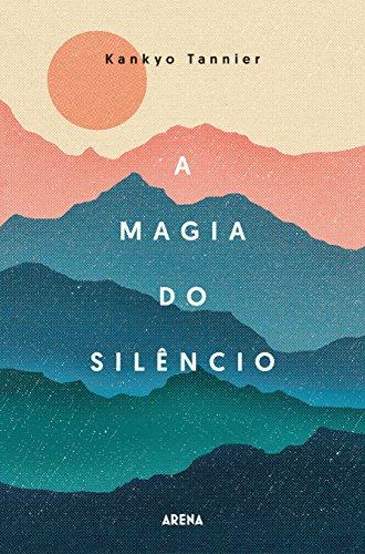 A magia do silêncio (Portuguese Edition)