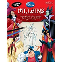 Learn to Draw Disney's Villains: Featuring favorite villains, including Captain Hook, Cruella de Vil, Jafar, and others! (Licensed Learn to Draw) by Disney Storybook Artists (2012-05-30)