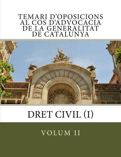 Temari d'oposicions al Cos d'Advocacia de la Generalitat de Catalunya: volum II: Dret Civil (I): Volume 2