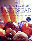 The Gluten-Free Gourmet Bakes Bread: More Than 200 Wheat-Free Recipes (English Edition)