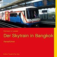 Der Skytrain in Bangkok: Reiseführer