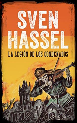 La Legión de los Condenados: Edición española (Sven Hassel serie bélica) por Sven Hassel