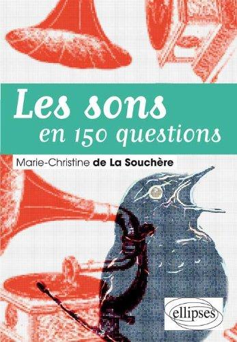Les sons en 150 questions par Marie-Christine de La Souchère