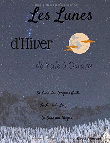 pdf gratuit les lunes d u0026 39 hiver  de yule  u00e0 ostara  travailler avec la lune  nuit apr u00e8s nuit