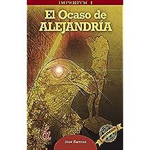 El Ocaso de Alejandría. (IMPERIVM nº 1)