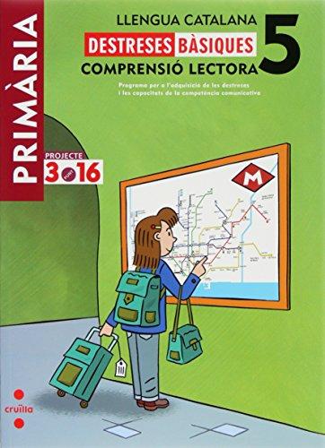 Llengua catalana. Comprensió lectora. Destreses bàsiques. 5 Primària. Projecte 3.16 - 9788466122351