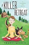A Killer Retreat (A Downward Dog Mystery, Band 2)