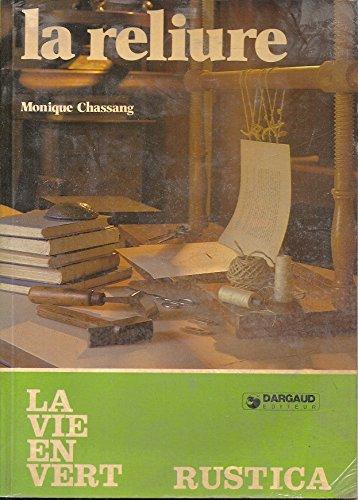 La Reliure (La Vie en vert) par Monique Chassang (Broché)