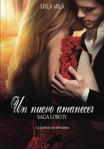 Un nuevo amanecer: Saga Lobo IV: Volume 4