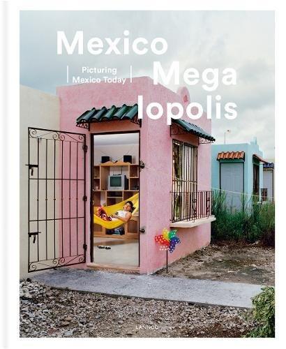 Mexico Megalopolis: picturing Mexico today por Felipe Correa