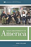 Race and Ethnicity in America (Sociology in the Twenty-First Century)