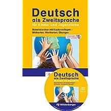 Deutsch als Zweitsprache für Kinder und Jugendliche: Materialordner mit Kopiervorlagen – Bildkarten, Wortkarten, Übungen / Neubearbeitung: mit Kopiervorlagen – in Schwarz-Weiß und in Farbe – auf DVD