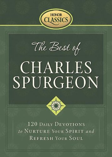 The Best of Charles Spurgeon (Honor Classics) by Charles Haddon Spurgeon (8-Jul-2005) Hardcover