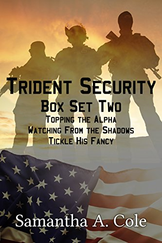 Trident-serie (Trident Security Series - Boxed Set Two: Topping the Alpha; Watching From the Shadows; Tickle His Fancy (English Edition))