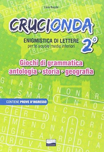Crucionda. Enigmistica di lettere. Giochi di grammatica, antologia, storia, geografia. Per la Scuola media. Con audiolibro: 2