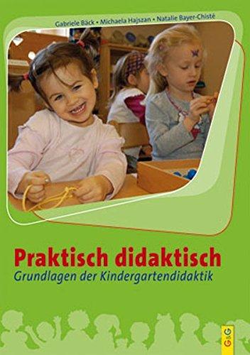 Praktisch didaktisch: Grundlagen der Kindergartendidaktik