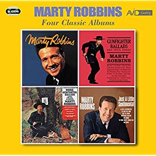 Four Classic Albums (Marty Robbins / Gunfighter Ballads And Trail Songs / More Gunfighter Ballads And Trail Songs / Just A Little Sentimental)