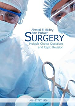 Anaesthesia and surgical patient monitoring - Surgery in elderly - Palliative care in surgery, end life care, and ethics : Multiple Choice Questions and Rapid Revision of Surgery (English Edition) par [El-Bishry, Ahmed, Mohsen, Amr]