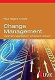 Change Management. Veränderungsinitiativen erfolgreich steuern