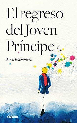 Regreso del joven príncipe, El (Para estar bien) por A.G. Roemmers