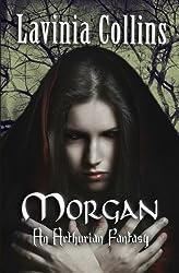 Morgan: An Arthurian Fantasy