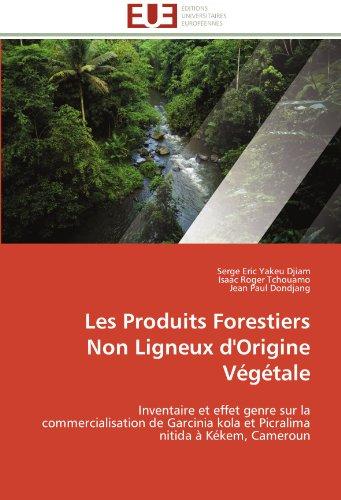 Les produits forestiers non ligneux d'origine végétale (OMN.UNIV.EUROP.) por Collectif