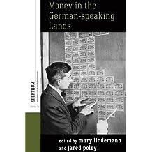 Money in the German-Speaking Lands (Spektrum: Publications of the German Studies Association)