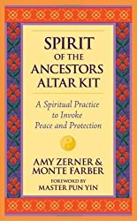 Spirit of the Ancestors Altar Kit: A Spiritual Practice to Invoke Peace and Protection by Amy Zerner (2008-09-02)