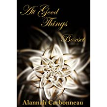 All Good Things - Boxset (English Edition)