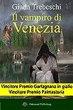 Il vampiro di Venezia - Un romanzo: Le indagini del Signore di Notte (Italian Edition)