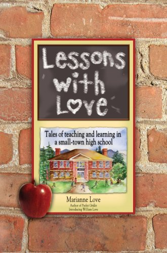 Lessons With Love: Tales of Teaching and Learning in a Small-town High School by Marianne Love (2007-05-08) par Marianne Love