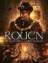 Rouen en BD, Tome 3 : De Louis XI à la Révolution : De 1465 à 1789 par Boutel