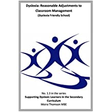 1.3 Dyslexia; Reasonable adjustments to classroom management (Dyslexia Friendly Schools) (Supporting Learners with Dyslexia in the Secondary Curriculum (Scotland))