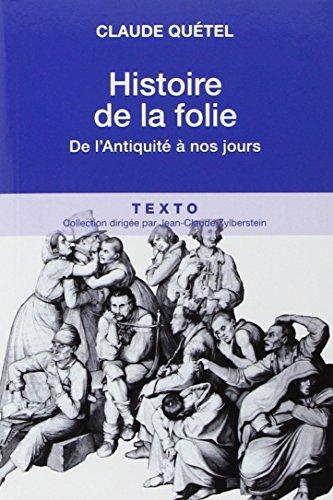 Histoire de la folie : De l'Antiquité à nos jours