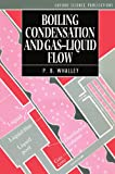 Boiling, Condensation, and Gas-Liquid Flow (Oxford Engineering Science Series)